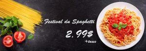 FEstival du Spaghetti seulement 2.99 $ tout le mois de mai
